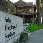 Fuller Theological Seminary: An Evangelical Seminary in California