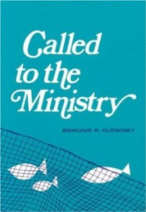 Called to the Ministry by Edmund Clowney