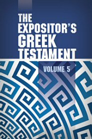 The Expositors Greek Testament, vol. 5